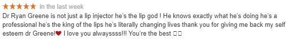 Dr. Ryan Greene Google Review for Lip Augmentation